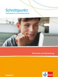 Schnittpunkt Ausgabe N. Mathematik für die Berufsfachschule - Wirtschaft und Verwaltung