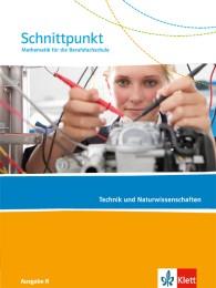 Schnittpunkt Ausgabe N. Mathematik für die Berufsfachschule - Technik und Naturwissenschaften