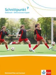 Schnittpunkt Mathematik 7. Differenzierende Ausgabe Rheinland-Pfalz und Saarland
