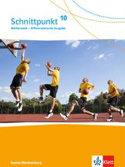 Schnittpunkt Mathematik 10. Differenzierende Ausgabe Baden-Württemberg