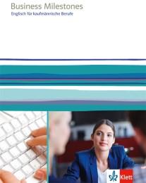 Business Milestones. Englisch für kaufmännische Berufe