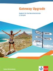 Gateway Upgrade. Englisch für die Berufsfachschule. Ausgabe Baden-Württemberg