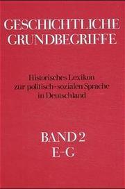 Geschichtliche Grundbegriffe.Historisches Lexikon zur politisch-sozialen Sprache in Deutschland