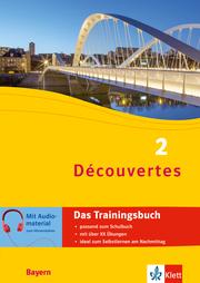 Découvertes 2 Bayern (ab 2017) - Das Trainingsbuch zum Schulbuch - Cover
