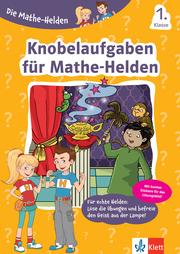 Klett Die Mathe-Helden Knobelaufgaben für Mathe-Helden 1. Klasse - Cover