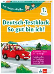 Klett Die Deutsch-Helden: Deutsch-Testblock So gut bin ich! 1. Klasse