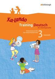 Xa-Lando - Training Deutsch als Zweitsprache - Fördermaterial für den Deutschunterricht
