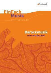 Barockmusik neu entdecken