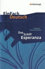 Fred von Hoerschelmann: Das Schiff Esperanza