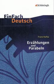 Franz Kafka: Erzählungen und Parabeln