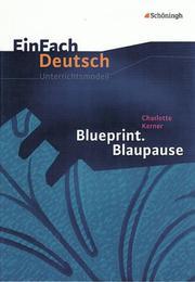 Charlotte Kerner: Blueprint/Blaupause