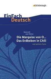 Heinrich von Kleist: Die Marquise von O. und weitere Texte