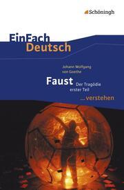 Johann Wolfgang von Goethe: Faust I - Der Tragödie erster Teil