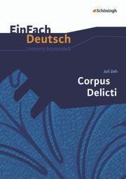 Juli Zeh: Corpus Delicti - Ein Prozess