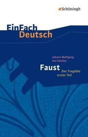 Johann Wolfgang von Goethe: Faust - Der Tragödie erster Teil