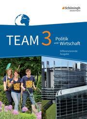 TEAM - Arbeitsbücher für Politik und Wirtschaft - Differenzierende Ausgabe Nordrhein-Westfalen - Ausgabe 2017