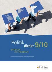 Politik direkt - Urteilen und Handeln - Differenzierende Ausgabe Baden-Württemberg