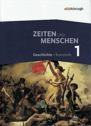 Zeiten und Menschen - Geschichtswerk für die Kursstufe des Gymnasiums (G8) in Baden-Württemberg