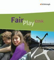 Fair Play - Lehrwerk für den Ethikunterricht - Mittleres Schulwesen (Realschule u.a.) für Baden-Württemberg u.a.