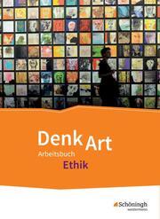 DenkArt - Arbeitsbuch Ethik für die gymnasiale Oberstufe