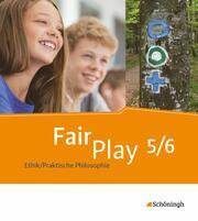 Fair Play - Lehrwerk Ethik/Praktische Philosophie für differenzierende Schulformen
