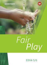 Fair Play - Lehrwerk für den Ethikunterricht - Neubearbeitung der Stammausgabe