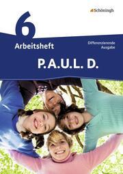 P.A.U.L. D. - Persönliches Arbeits- und Lesebuch Deutsch - Differenzierende Ausgabe