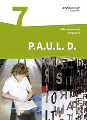 P.A.U.L. D. - Persönliches Arbeits- und Lesebuch Deutsch - Differenzierende Ausgabe für Realschulen und Gemeinschaftsschulen in Baden-Württemberg