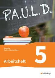 P.A.U.L. D. - Persönliches Arbeits- und Lesebuch Deutsch - Für Gymnasien in Baden-Württemberg u.a.