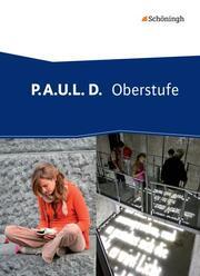 P.A.U.L. D. - Persönliches Arbeits- und Lesebuch Deutsch - Oberstufe