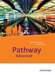 Pathway und Pathway Advanced - Lese- und Arbeitsbücher Englisch für die gymnasiale Oberstufe - Neubearbeitung