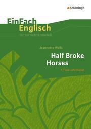 Jeannette Walls: Half Broke Horses