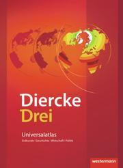Diercke Drei Universalatlas - Ausgabe 2009