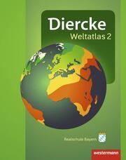 Diercke Weltatlas 2 - Aktuelle Ausgabe für Bayern