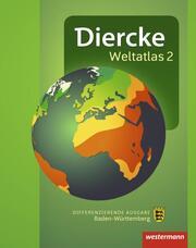 Diercke Weltatlas 2 - Aktuelle Ausgabe für Baden-Württemberg