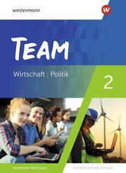 TEAM - Arbeitsbücher für Politik und Wirtschaft - Differenzierende Ausgabe Nordrhein-Westfalen - Ausgabe 2020