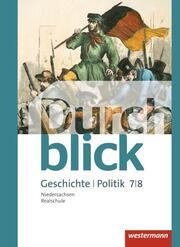 Durchblick Geschichte und Politik - Ausgabe 2015 für Realschulen in Niedersachsen