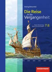 Die Reise in die Vergangenheit - Differenzierende Ausgabe 2016 für Baden-Württemberg