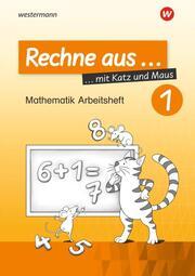 Rechne aus mit Katz und Maus - Mathematik Arbeitshefte - Ausgabe 2018 - Cover