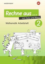 Rechne aus mit Katz und Maus - Mathematik Arbeitshefte - Ausgabe 2018