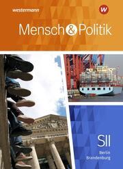 Mensch und Politik SII - Ausgabe 2019 für Berlin und Brandenburg