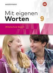 Mit eigenen Worten - Sprachbuch für bayerische Mittelschulen Ausgabe 2016