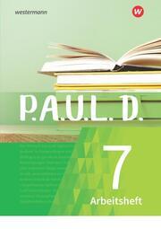 P.A.U.L. D. - Persönliches Arbeits- und Lesebuch Deutsch - Für Gymnasien und Gesamtschulen - Neubearbeitung