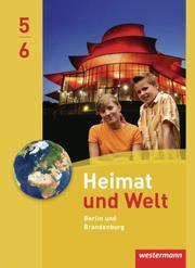 Heimat und Welt - Ausgabe 2010 für Grundschulen in Berlin/Brandenburg