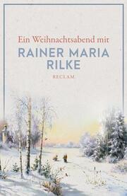 Ein Weihnachtsabend mit Rainer Maria Rilke