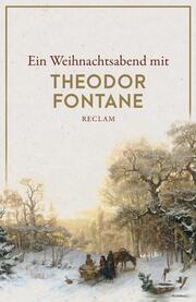 Ein Weihnachtsabend mit Theodor Fontane