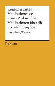 Meditationes de Prima Philosophia/Meditationen über die Erste Philosophie