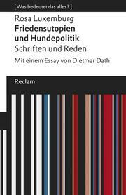 Friedensutopien und Hundepolitik - Schriften und Reden - Cover