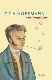 E.T.A. Hoffmann zum Vergnügen