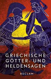 Griechische Götter- und Heldensagen. Nach den Quellen neu erzählt